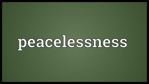 ROOT CAUSE OF PEACELESSNESS